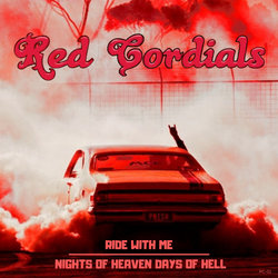 Red Cordials - Ride With Me