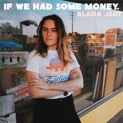 Alana Jagt - If We Had Some Money - Internet Download