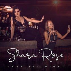 Shara Rose - Last All Night