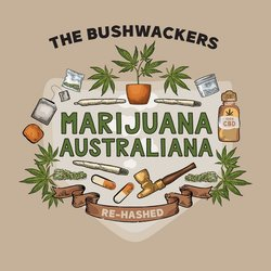 The Bushwackers - Marijuana Australiana Rehashed - Internet Download