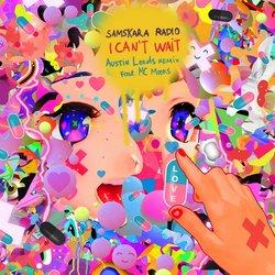 Samskara Radio - I Can't Wait