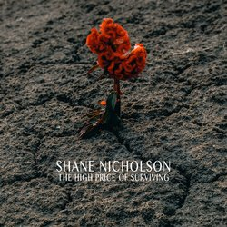 Shane Nicholson - The High Price of Surviving - Internet Download