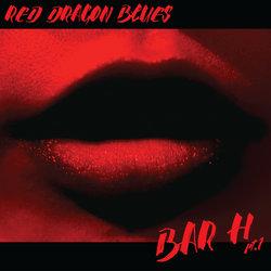 Red Dragon Blues - Bar H, Pt.1