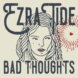 Ezra Tide - Bad Thoughts