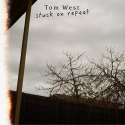 Tom West - Stuck On Repeat