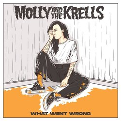 Molly & The Krells - What Went Wrong - Internet Download