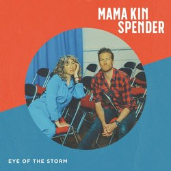 Mama Kin Spender - Eye of The Storm