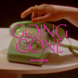 Dianas - Going Gone - Internet Download