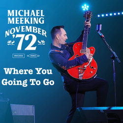 Michael Meeking - Where You Going To Go - Internet Download