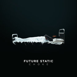 Future Static - Choke