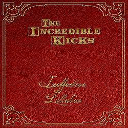 The Incredible Kicks - Ineffective Lullaby