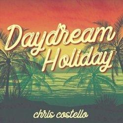 Chris Costello - Daydream Holiday