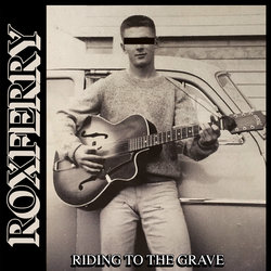 Roxferry - Riding To The Grave