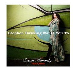 Susan Muranty - Stephen Hawking Wants You To (Dance Remix)
