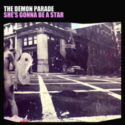 The Demon Parade - She's Gonna Be A Star
