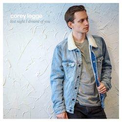 Corey Legge - Last Night I Dreamt Of You