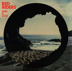 Red Riders - You've Got A Lot Of Nerve