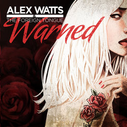 Alex Watts & the Foreign Tongue - Warned