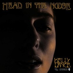 Kelly Dance - Head In The Noose
