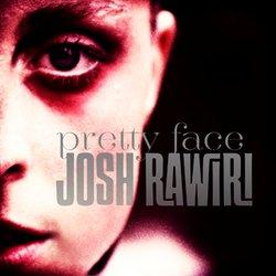 Josh Rawiri - Pretty Face