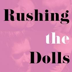 The Rushing Dolls - So Thin That You Are