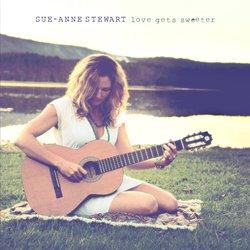 Sue-Anne Stewart - Love Gets Sweeter
