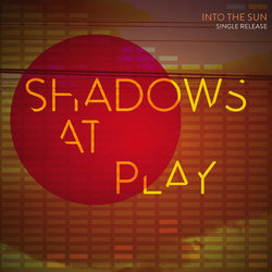 Shadows at Play - Into the Sun - Internet Download