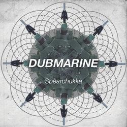 Dubmarine - Spear Chukka