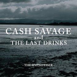 Cash Savage And The Last Drinks - Hypnotiser
