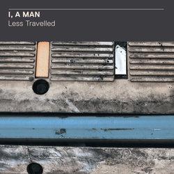 I, a Man - Less Travelled