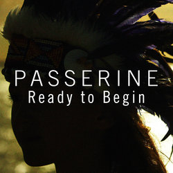 Passerine - Ready to Begin