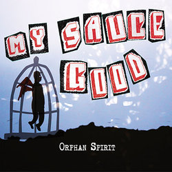 My Sauce Good - Orphan Spirit