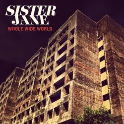 Sister Jane - Whole Wide World