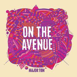 Major Tom - On the Avenue