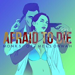 Monks of Mellonwah - Afraid To Die - Internet Download