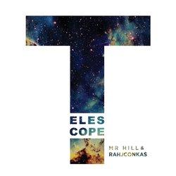 Mr Hill & Rahjconkas - Telescope