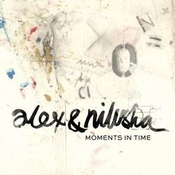 Alex & Nilusha - Moments In Time
