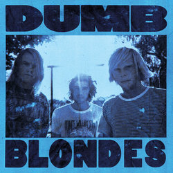 Dumb Blondes - Into The Light