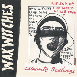 Wax Witches - Everytime I Try