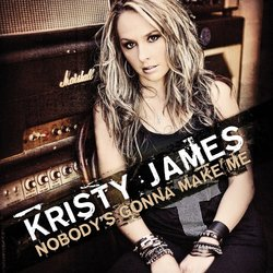 Kristy James - Nobody's Gonna Make Me