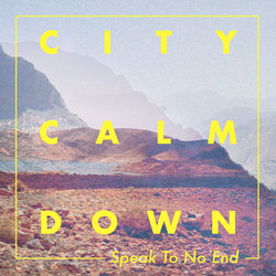 City Calm Down - Speak To No End - Internet Download