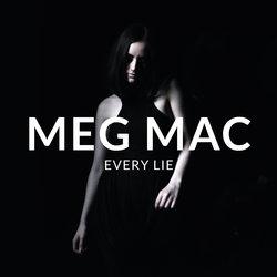 Meg Mac  - Every Lie  - Internet Download
