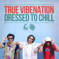 True Vibenation - Dressed To Chill feat. Pukz - Internet Download