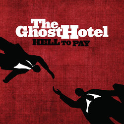 The Ghost Hotel - Hell To Pay