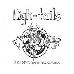 High-tails - Bending Over Backwards