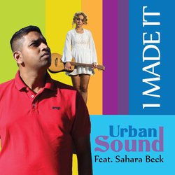 Urban Sound featuring Sahara Beck - I Made It