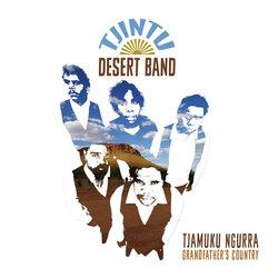 Tjintu Desert Band - Tjamuku Ngurra