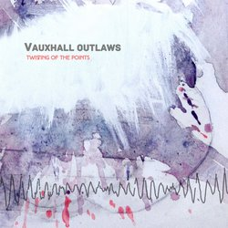 Vauxhall Outlaws - She's Appeared Before
