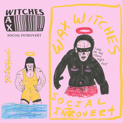 Wax Witches - Social Introvert