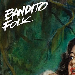 Bandito Folk - Into the Fire